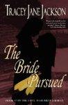The Bride Pursued (Civil War Brides, #7)