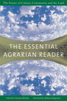 The Essential Agrarian Reader: The Future of Culture, Community, and the Land
