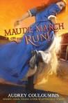 Maude March on the Run! (Maude March Misadventures #2)