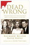 Dead Wrong: Straight Facts on the Country's Most Controversial Cover-Ups