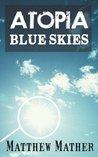 Blue Skies (Atopia Chronicles, #1)