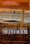 Chesapeake Crimes: This Job Is Murder