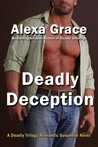 Deadly Deception (Deadly Trilogy, #2)