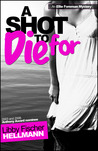 A Shot to Die For (Ellie Foreman, #4)