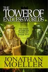 The Tower of Endless Worlds (Tower of Endless Worlds, #1)