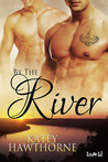 By The River (Elementals, #1)