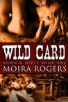Wild Card (Down & Dirty, #1)