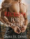 Reckless for Cowboy (Stampede Sizzler, #2)