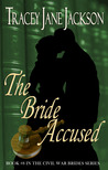 The Bride Accused (Civil War Brides, #8)