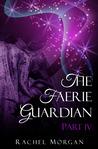 The Faerie Guardian, Part IV