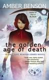 The Golden Age of Death (Calliope Reaper-Jones, #5)