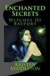 Enchanted Secrets (Witches of Bayport, #1)