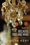 Because You Torment Me (Because You Are Mine, #1.6)