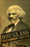 Douglass: The Lost Autobiography