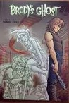 Brody's Ghost, Book 1 (Volumes 1 & 2)