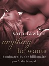 Anything He Wants 5: The Betrayal (Dominated by the Billionaire, #5)