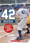 42: The Jackie Robinson Story: The Movie Novel