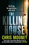 The Killing House (Malcolm Fletcher, #1)