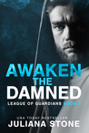 Awaken the Damned (League of Guardians, #3)