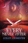 Every Never After (Never, #2)