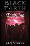 Dawning (Black Earth, #1)