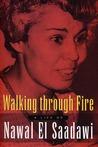 Walking Through Fire: A Life of Nawal El Saadawi