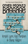 Other People's Baggage (Three Interconnected Mystery Novellas)