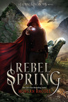 Rebel Spring (Falling Kingdoms, #2)