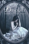 Desolate (Immortal Rose Trilogy, #1)