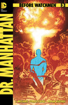 Before Watchmen: Dr. Manhattan #3 (Before Watchmen: Dr. Manhattan, #3)