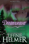 Dreamweaver (Wild Men of Alaska, #3)