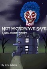 Not Microwave Safe: A Halloween Story