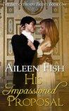 His Impassioned Proposal (Bridgethorpe Brides, #1)