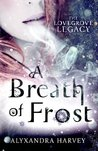A Breath of Frost (The Lovegrove Legacy, #1)