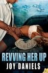 Revving Her Up (Full Throttle, #1)