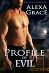 Profile of Evil (Profile, #1)