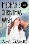 Meghan's Wish (Love and Danger, #2)
