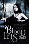 Blood Iris 2012