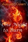 One Night to Burn (Fire, Stone & Water, #1)