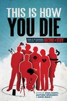 This is How You Die: Stories of the Inscrutable, Infallible, Inescapable Machine of Death (Machine of Death #2)