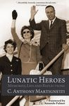 Lunatic Heroes: Memories, Lies and Reflections