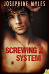 Screwing the System (Screwing the System, #1)