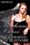 Treacherous Curves: Blackmailing the Billionaire