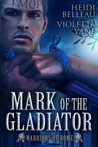 Mark of the Gladiator (Warriors of Rome, #4)