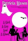 A Girl, A Guy and A Ghost