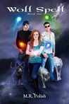 Wolf Spell (Wolf Trilogy, #1)