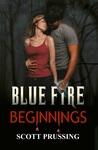 Blue Fire Beginnings (The Blue Fire Saga, #0.5)