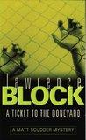 A Ticket to the Boneyard (Matthew Scudder, #8)