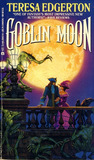 Goblin Moon (The Goblin Moon Duology #1)