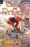 Calling on Dragons (Enchanted Forest Chronicles, #3)